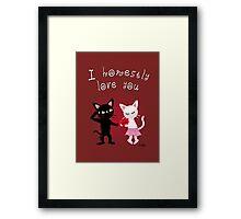 Honestly love you Framed Print