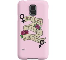 Don't Tell Me What To Do Samsung Galaxy Case/Skin