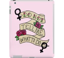 Don't Tell Me What To Do iPad Case/Skin