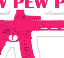 Pew Pew Pew Pink  Sticker