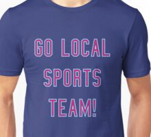 support our teams Unisex T-Shirt