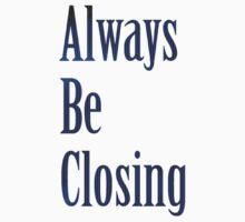 Glengarry Glen Ross - Always Be Closing Baby Tee
