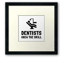 Dentists Know Drill Framed Print