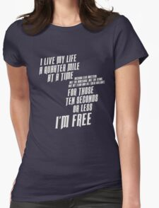 The Fast And The Furious - I Live My life Womens Fitted T-Shirt