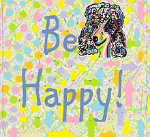 Be Happy by EloiseArt
