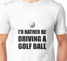 Rather Be Driving Golf Balls Unisex T-Shirt