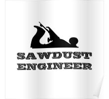 Sawdust Engineer Poster