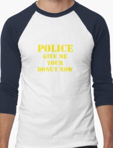 Police Give Me Your Donut Now Men's Baseball ¾ T-Shirt