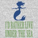 Rather Live Under The Sea by David Ayala