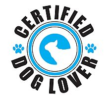 Certified Dog Lover Photographic Print