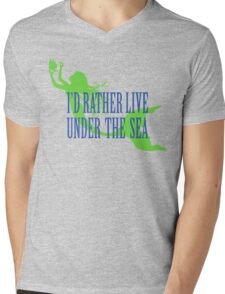I'd Rather Life Under the Sea Mens V-Neck T-Shirt