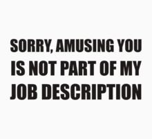 Sorry Amusing Job Description Kids Tee