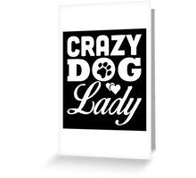 Crazy dog lady Greeting Card