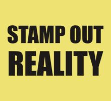 Stamp Out Reality Baby Tee