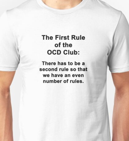 The First Rule of the OCD Club Unisex T-Shirt