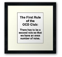 The First Rule of the OCD Club Framed Print