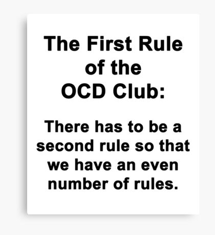 The First Rule of the OCD Club Canvas Print