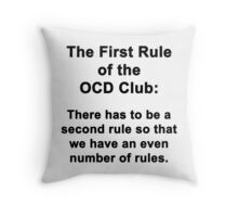 The First Rule of the OCD Club Throw Pillow