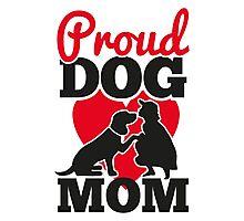 Proud dog mom Photographic Print