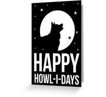 Happy Howl-i-days Greeting Card
