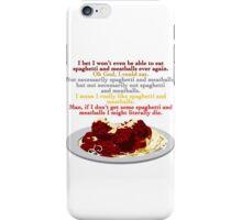 I Need Spaghetti iPhone Case/Skin