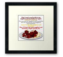 I Need Spaghetti Framed Print