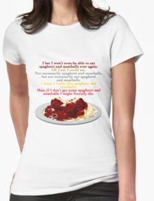 I Need Spaghetti Womens Fitted T-Shirt