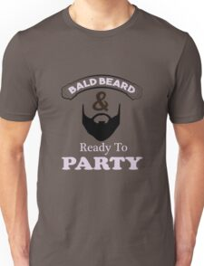 Bald Beard Ready to Party Unisex T-Shirt