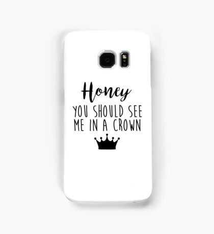 Sherlock - Honey you should see me in a crown Samsung Galaxy Case/Skin
