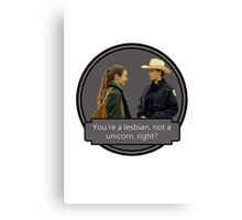 Wayhaught - You're a lesbian, not a unicorn Canvas Print