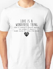 One Tree Hill - Love is a wonderful thing Unisex T-Shirt