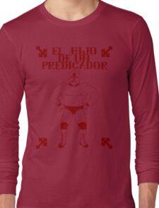 El Hijo Del Hijo De Un Predicador Long Sleeve T-Shirt
