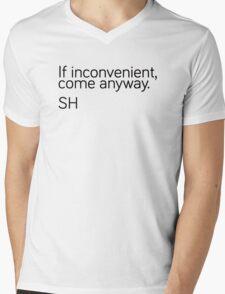 If Inconvenient, Come Anyway  Mens V-Neck T-Shirt