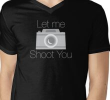 Let Me Shoot You Mens V-Neck T-Shirt