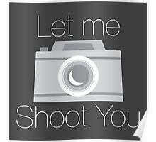 Let Me Shoot You Poster