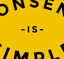 Consent is Simple - Yellow Sticker