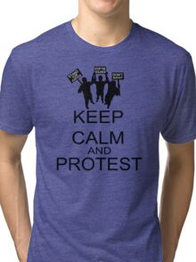 Keep Calm And Protest Tri-blend T-Shirt