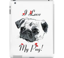 I Love My Pug!  iPad Case/Skin