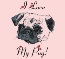 I Love My Pug!  One Piece - Long Sleeve