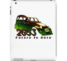 The Future Is Here   2053-42 iPad Case/Skin