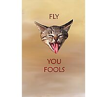 Fly you Fools Photographic Print