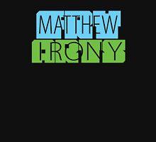 Matthew Fry Irony Arts Unisex T-Shirt