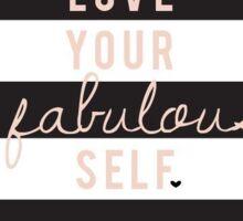 """LOVE YOUR FABULOUS SELF"" Sticker"