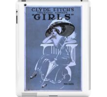 "Clyde Fitch's greatest comedy, ""Girls"" -  Miss Kate - c.1910 iPad Case/Skin"