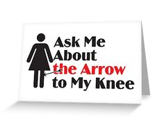 Skyrim - Ask Me About the Arrow (female) Greeting Card