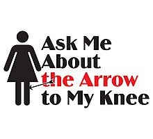 Skyrim - Ask Me About the Arrow (female) Photographic Print