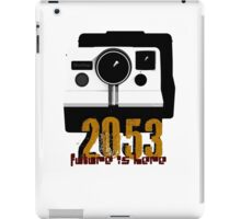 The Future Is Here   2053-36 iPad Case/Skin