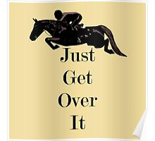 Just Get Over It Equestrian Horse Poster