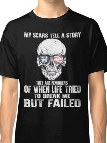 My Scars Tell A Story Classic T-Shirt