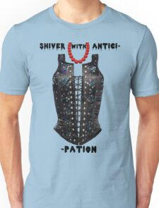 Shiver with Anticip- Unisex T-Shirt